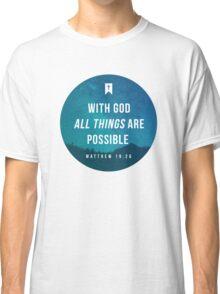 Matthew 19:26 Classic T-Shirt