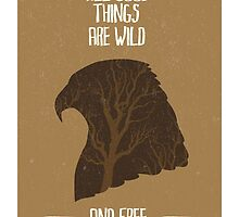All good things are wild and free by vinainna