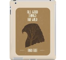 All good things are wild and free iPad Case/Skin