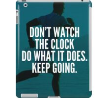 Do What The Clock Does iPad Case/Skin
