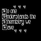 No one understands the chemistry we have by 1DxShirtsXLove