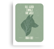 All good things are free Canvas Print