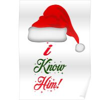 Elf Quote - I Know Him! Poster