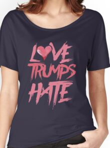 Love Trumps Hate Women's Relaxed Fit T-Shirt