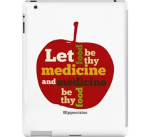 APPLE  | Let Food be thy Medicine  iPad Case/Skin