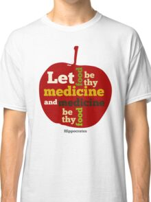 APPLE   Let Food be thy Medicine  Classic T-Shirt