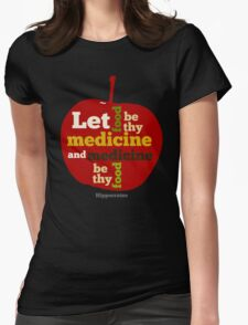 APPLE   Let Food be thy Medicine  Womens Fitted T-Shirt