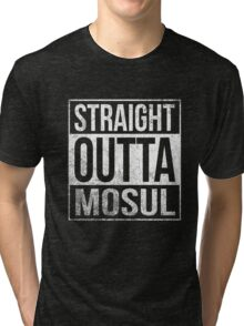 Straight Outta Mosul US soldiers army veterans funny t-shirt Tri-blend T-Shirt