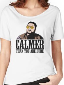 The Big Lebowski Calmer Than You Are Dude Walter Sobchak T shirt Women's Relaxed Fit T-Shirt