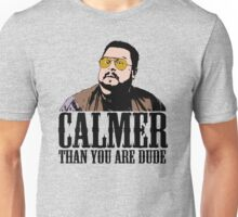 The Big Lebowski Calmer Than You Are Dude Walter Sobchak T shirt Unisex T-Shirt