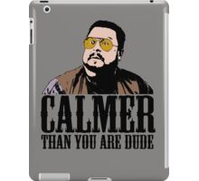 The Big Lebowski Calmer Than You Are Dude Walter Sobchak T shirt iPad Case/Skin