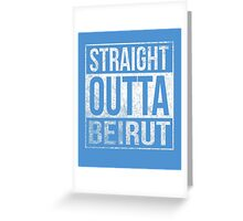 Straight Outta Beirut US soldiers army veterans funny t-shirt Greeting Card