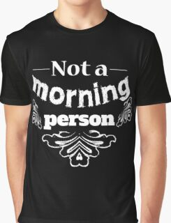 Not a morning person funny typography design Graphic T-Shirt