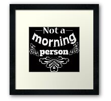 Not a morning person funny typography design Framed Print