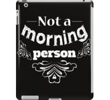 Not a morning person funny typography design iPad Case/Skin