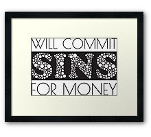 Cute Funny Commit Sins For Money Design Framed Print
