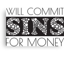 Cute Funny Commit Sins For Money Design Canvas Print