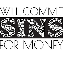 Cute Funny Commit Sins For Money Design Photographic Print