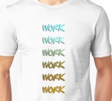 Rihanna song, work, cool graphic Unisex T-Shirt
