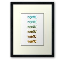 Rihanna song, work, cool graphic Framed Print