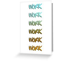Rihanna song, work, cool graphic Greeting Card