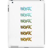Rihanna song, work, cool graphic iPad Case/Skin