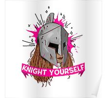 Be Your Own Knight in Shining Armor! Poster