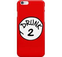 Drunk 2 iPhone Case/Skin