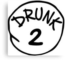 Drunk 2 Canvas Print