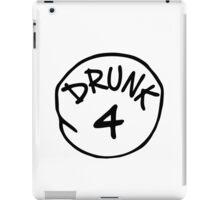 Drunk 4 iPad Case/Skin