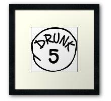 Drunk 5 Framed Print