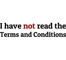 Funny Terms and Conditions Geek Design Photographic Print