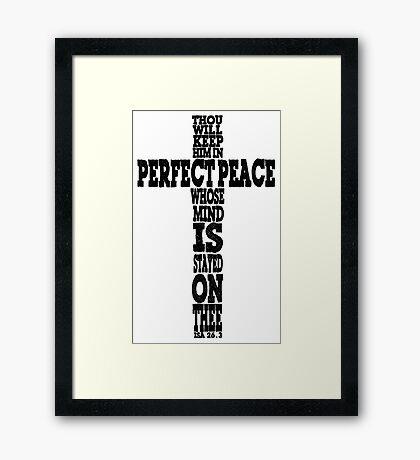 ISAIAH 6:23 - PERFECT PEACE - CROSS Framed Print