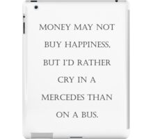 Money may not buy happiness, but... iPad Case/Skin