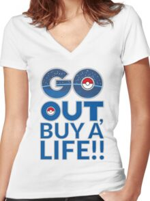(POKÉMON) GO OUT , BUY A LIFE!! Women's Fitted V-Neck T-Shirt