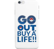 (POKÉMON) GO OUT , BUY A LIFE!! iPhone Case/Skin