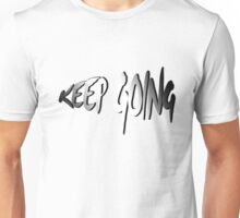 Motivational quote: Keep going Unisex T-Shirt