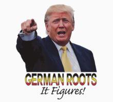 Trump: German Roots, it figures Kids Tee