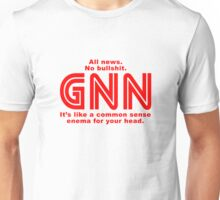 GNN It's like a common sense enema for your head Unisex T-Shirt