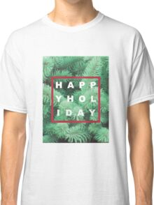 Happy Holiday Classic T-Shirt