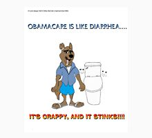 Obamacare Is Like Diarrhea.... Unisex T-Shirt