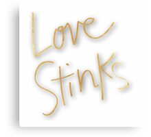 """""""Love stinks"""",gold,typography,text,trendy,modern,girly,cute,cool Canvas Print"""