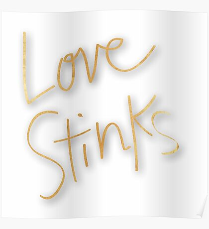 """""""Love stinks"""",gold,typography,text,trendy,modern,girly,cute,cool Poster"""