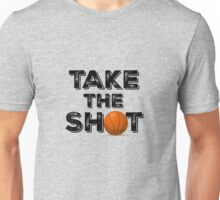 Take the Shot Basketball Quote Unisex T-Shirt