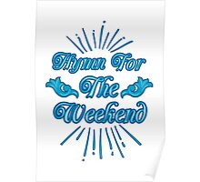 Hymn for the Weekend Poster
