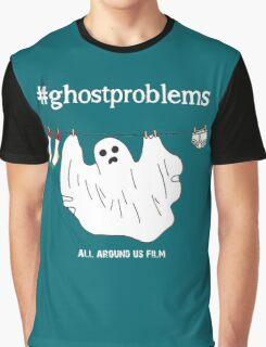 #ghostproblems Graphic T-Shirt