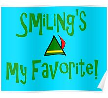 Elf Quote - Smiling's My Favorite! Poster