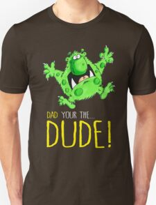 Dad's the Dude! Unisex T-Shirt