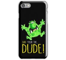 Dad's the Dude! iPhone Case/Skin