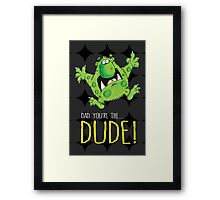 Dad's the Dude! Framed Print